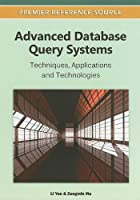 Advanced Database Query Systems: Techniques, Applications and Technologies ebook download