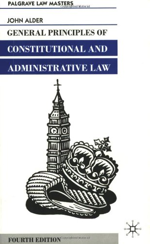 General Principles of Constitutional and Administrative Law (Palgrave Law Masters)