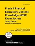 Praxis II Physical Education: Content Knowledge (0091) Exam Secrets Study Guide: Praxis II Test Review for the Praxis II: Subject Assessments