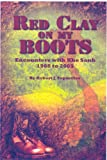Red Clay on My Boots: Encounters with Khe Sanh, 1968 to 2005