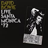 Live In Santa Monica 1972 by DAVID BOWIE (2009-08-03)