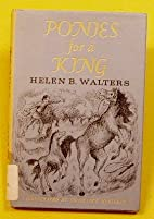 Ponies for a King by Helen B. Walters