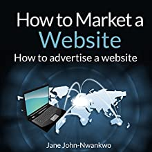 How to Market a Website (       UNABRIDGED) by Jane John-Nwankwo Narrated by Steve Ryan