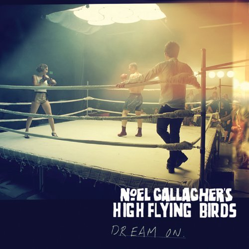 Dream On by Noel Gallagher's High Flying Birds