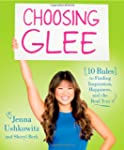 Choosing Glee: 10 Rules to Finding In...