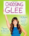 Choosing Glee: 10 Rules to Finding In...