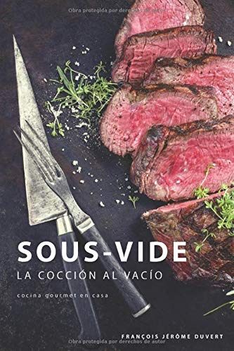 Sous-Vide La Coccion al Vacio  [Duvert, Francois Jerome - Trebaux, Jean-Jacques] (Tapa Blanda)