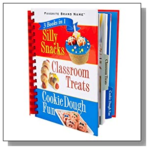 3 Books in 1: Silly Snacks, Classroom Treats, Cookie Dough Fun (Spiral Bound)