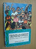 img - for Trinidad Sweet: The People, Their Culture, Their Island book / textbook / text book