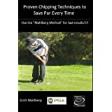 """Proven Chipping Techniques to Save Par Every Time (Perfecting Your Short Game Book 1) (Kindle Edition)By Scott Mahlberg        Buy new: $4.97    Customer Rating:     First tagged """"golf tips"""" by Scott M. Mahlberg """"PGA Professional"""""""