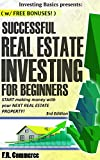 Real Estate: Investing Successfully for Beginners (w/ BONUS CONTENT): Making Money and Building Wealth with your FIRST Real Estate property! (Investing ... Real Estate Market, Commercial Property)