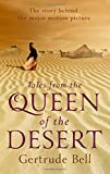Gertrude Bell Tales from the Queen of the Desert (Hesperus Classics)