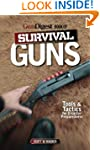 The Gun Digest Book of Survival Guns:...