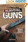 The Gun Digest Book of Survival Guns:...