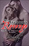 img - for The Tycoon's Revenge (Baby for the Billionaire - Book One) book / textbook / text book