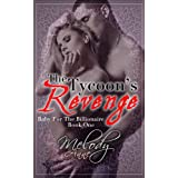 The Tycoon&#39;s Revenge (Baby for the Billionaire - Book One) ~ Melody Anne