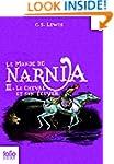 Les Chroniques De Narnia 3: Le Cheval...