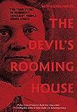 Devil's Rooming House: The True Story Of America's Deadliest Female Serial Killer