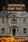 img - for Controversial Court Cases in Connecticut, Part I book / textbook / text book