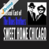 """Sweet Home Chicago (from """"The Blues Brothers"""")"""