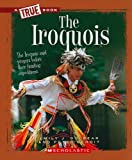 img - for The Iroquois (True Books: American History (Paperback)) book / textbook / text book