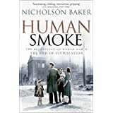 Human Smoke: The Beginnings of World War II, the End of Civilizationvon &#34;Nicholson Baker&#34;