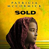 Sold (       UNABRIDGED) by Patricia McCormick Narrated by Justine Eyre