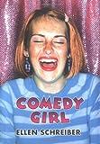 Comedy Girl (0060093382) by Schreiber, Ellen