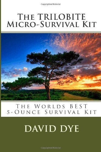 The Trilobite Micro-Survival Kit: The Worlds Best 5-Ounce Survival Kit
