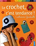 echange, troc Catherine Guidicelli - Le crochet, c'est tendance