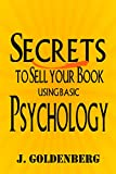 img - for The Psychology of Selling a Book Online: Publishing a Book on Amazon (Learn to write, publish, and sell books that readers want. 1) book / textbook / text book