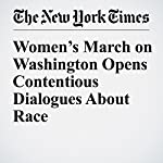 Women's March on Washington Opens Contentious Dialogues About Race | Farah Stockman