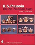 img - for R.S. Prussia: The Art Nouveau Years (A Schiffer Book for Collectors) by Lee Marple (1998-07-01) book / textbook / text book