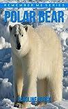 Polar Bear: Amazing Photos & Fun Facts Book About Polar Bears For Kids (Remember Me Series) (English Edition)