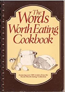 The Words Worth Eating Cookbook Jacquelyn G Legg