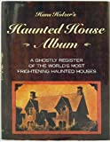 Haunted House Album (A Ghostly Register of the World's Most Frightening Haunted Houses)