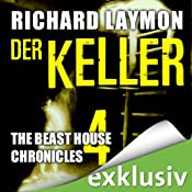 H&ouml;rbuch Der Keller (Beast House Chronicles 4)