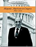 img - for Hispanic Americans in Congress, 1822-2012 book / textbook / text book