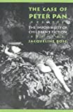 The Case of Peter Pan, or the Impossibility of Children's Fiction (New Cultural Studies)