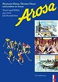 Arosa: Texte und Bilder aus zwei Jahrhunderten