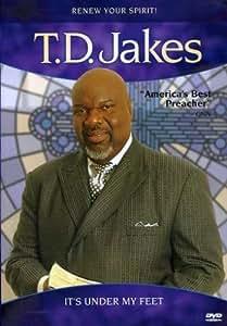 T.D. Jakes - It's Under My Feet