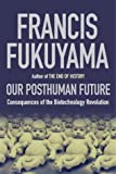 img - for Our Posthuman Future by Francis Fukuyama (2002-05-23) book / textbook / text book