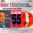 Three Classic Albums & More (Historically Speaking - The Duke / Duke Ellington Presents / Ellington 55) (Digitally Remastered)