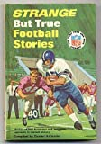 img - for Strange But True Football Stories * The Punt Pass and Kick Library - 8 book / textbook / text book