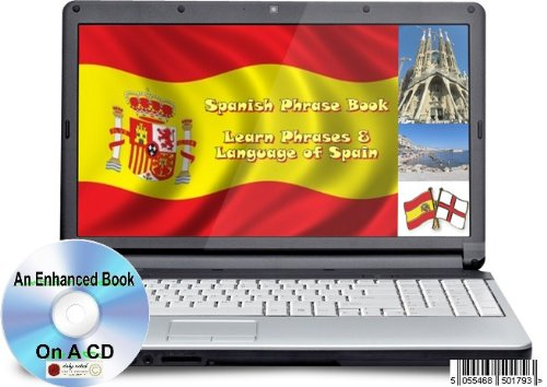 SPANISH PHRASE BOOK * AN ENHANCED BOOK ON A CD * LEARN PHRASES AND THE LANGUAGE OF SPAIN