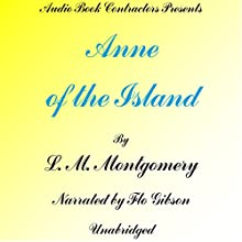 Anne of the Island Audiobook by L. M. Montgomery Narrated by Flo Gibson