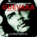 Guevara: Side by Side Edition - English/Italian | Alfonso Borello