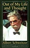 Out of My Life and Thought (Albert Schweitzer Library) (0801860970) by Albert Schweitzer