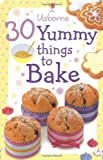30 Yummy Things to Bake (Usborne Activity Cards) (0746093470) by Patchett, Fiona