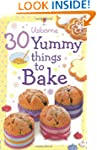 30 Yummy Things to Bake (Usborne Acti...